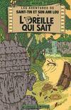 Les aventures de Saint-Tin et son ami Lou T.3 ; l'oreille qui sait