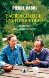 L'agroécologie, une éthique de vie ; entretien avec Jacques Caplat