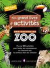 Une saison au zoo ; mon grand livre d