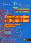 Communication et organisation ; terminale professionnelle secrétariat ; livre de l'élève (édition 2011)