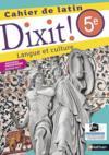 DIXIT ! ; latin ; 5e ; cahier (édition 2017)