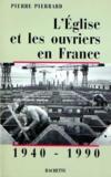 L'Eglise et les ouvriers en France 1940-1990