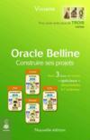 Oracle belline ; construire ses projets
