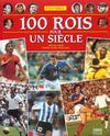 Football ; 100 Rois Pour Un Siecle