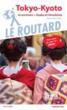 Guide du Routard ; Tokyo-Kyoto et environs + Osaka et Hiroshima, et les villes impériales (Japon pas cher !) (édition 2019)