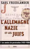 Allemagne Nazie Et Les Juifs. Les Annees De Persecution (1933-1939) (L')