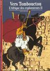 Vers Tombouctou ; l'Afrique des explorateurs t.2