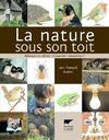 La nature sous son toit ; hommes et bêtes : comment cohabiter ?