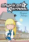 Shuriken school t.7 ; super Nina