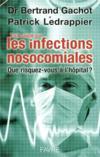 Tout savoir sur les infections nosocomiales ; que risquez-vous à l'hôpital ?