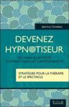 Devenez hypnotiseur ; techniques secrètes d'apprentissage et d'entraînement