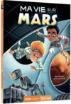 Ma vie sur Mars T.1