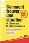 Comment trouver une situation... et décrocher le job de vos rêves ; édition 2011/2012