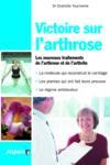 Victoire sur l'arthrose ; les nouveaux traitements de l'arthrose et de l'arthrite