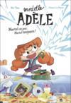 Mortelle Adèle ; mortel un jour, mortel toujours !