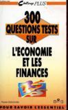300 Questions Tests Sur L'Economie Et Les Finances