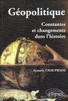 Geopolitique Constantes Et Changements Dans L'Histoire