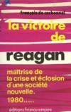 La Victoire De Reagan. Maitrise De La Crise Et Eclosion D