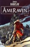 Les légendes des Ravens t.4 ; Âmeraven