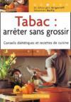 Tabac : Arreter Sans Grossir