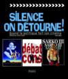 Silence On Détourne ! - Quand La Politique Fait Son Cinéma