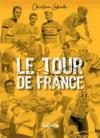 Le tour de France ; petites histoires et grandes legendes