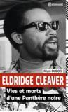 Eldridge Cleaver ; vies et morts d'une panthère noire
