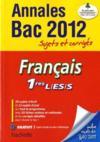 Objectif Bac ; Français ; 1ères ; Annales Sujets Et Corrigés (Edition 2012)