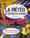 La météo en 3 minutes chrono ; 30 phénomènes fascinants à lire en un rien de temps !