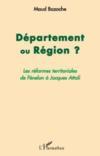 Département ou région ? ; les réformes territoriales de Fénelon à Jacques Attali