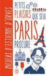 Petits plaisirs que seul Paris procure version illustree