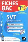 FICHES BAC ; SVT ; terminale S (spécifique & spécialité)