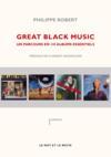Great black music ; un parcours en 110 albums essentiels