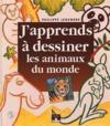 J'Apprends A Dessiner ; Les Animaux Du Monde