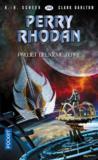 Perry Rhodan - cycle 16 ; l'armada infinie T.5 ; projet deuxieme Terre