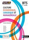 REFLEXE BTS ; culture économique juridique et managériale ; 1re année (édition 2018)