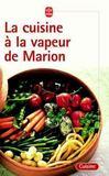 La Cuisine A La Vapeur De Marion