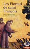 Les Fioretti de saint François ; suivis d'autres textes de la tradition franciscaine