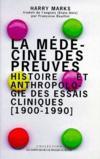 La médecine des preuves ; histoire et anthropologique des essais cliniques (199-1990)