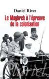Le Maghreb à l'épreuve de la colonisation
