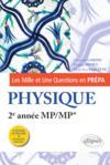 Les mille et une questions en prépa ; physique ; 2e année MP/MP* (3e édition)