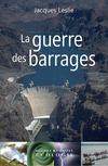 La grande bataille des barrages