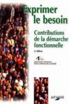 Exprimer le besoin ; contributions de la démarche fonctionnelle (2e édition)