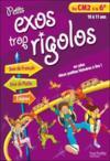 PETITS EXOS TROP RIGOLOS ; du CM2 à la 6ème ; 10/11 ans