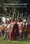 Le guerrier gaulois ; du Hallstatt à la conquête romaine
