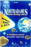 Nostradamus premier decodage date ; le cataclysme annonceé, les années 2209 a 2218