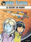Yoko Tsuno T.27 ; le secret de Khany