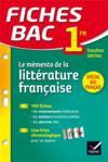 FICHES BAC ; le mémento de la littérature française ; 1re toutes séries