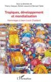Tropiques, développement et mondialisation ; hommages à Jean Louis Chaléard