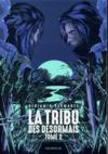 La tribu des Désormais t.2